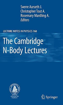 The Cambridge N-Body Lectures By Aarseth, Sverre J. (EDT)/ Tout, Christopher A. (EDT)/ Mardling, Rosemary A. (EDT)